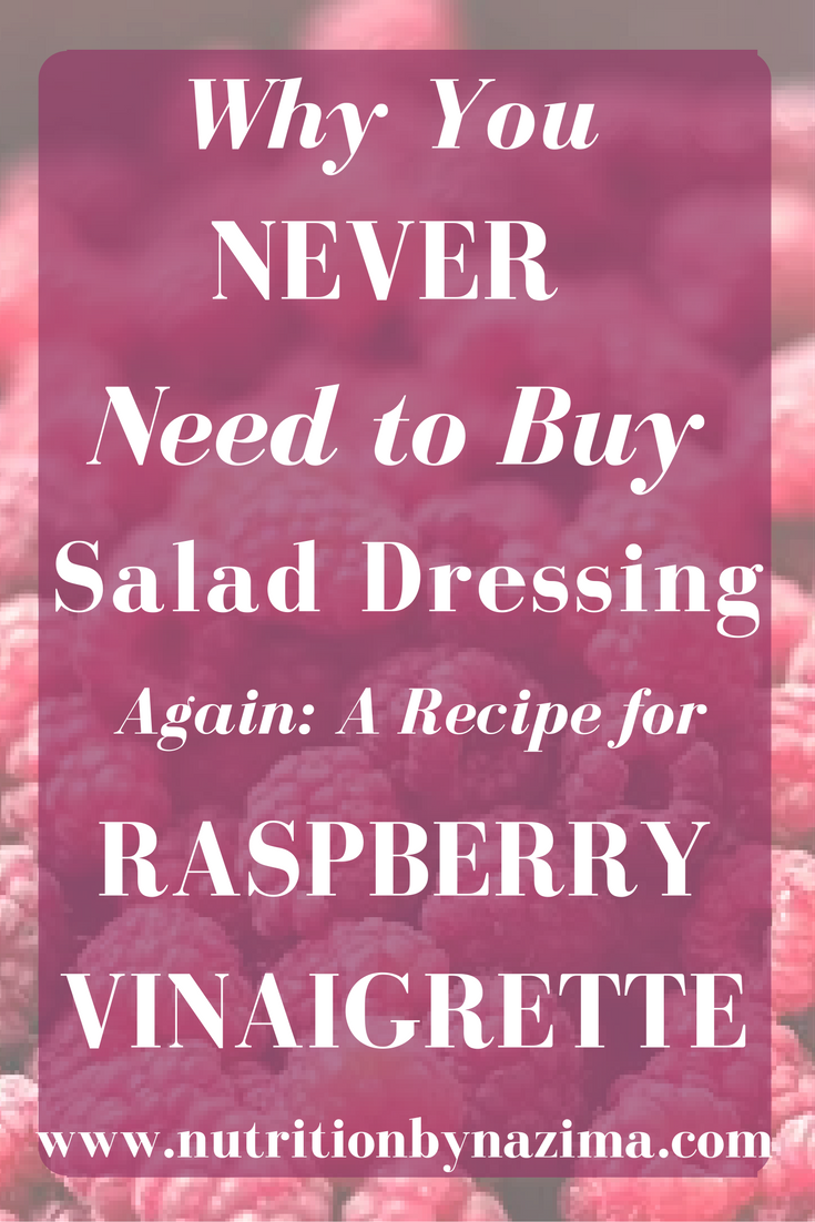 Why You Never Need to Buy Salad Dressing Again – Recipe for Raspberry Vinaigrette